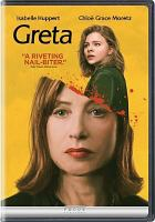 Cover image for Greta [DVD] / Focus Features presents ; in association with Sidney Kimmel Entertainment, Showbox, Starlight Culture Entertainment Group, Fís Éireann/Screen Ireland ; a Lawrence Bender production and a Metropolitan Films production ; a Sidney Kimmel Entertainment production ; a Neil Jordan film ; produced by Sidney Kimmel, John Penotti, James Flynn, Lawrence Bender, Karen Richards ; story by Ray Wright ; screenplay by Ray Wright and Neil Jordan ; directed by Neil Jordan.