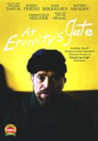 Cover image for At eternity's gate [DVD] / director, Julian Schnabel.