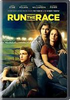 Cover image for Run the race [DVD] / Roadside Attractions presents ; a WTA Group production ; a Reserve Entertainment production ; a 10th Leper production ; screenplay by Jake McEntire, Jason Baumgardner and Chris Dowling ; directed by Chris Dowling.
