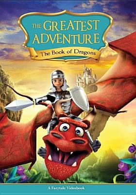 Cover image for The greatest adventure. The book of dragons [DVD] / Once Upon a Tale Entertainment presents ; produced by Ray T. Bone Carter, Don Corman, Austin Duncan ; written by Arrow James ; directed by Sandy Lynn Smith.