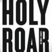 Cover image for Holy roar [compact disc] / Chris Tomlin.