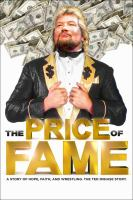 Cover image for The price of fame [DVD] / Priceless Films production in association with Engage Media Partners presents ; produced by Ted DiBiase Jr. & Peter Ferriero ; directed by Peter Ferriero.