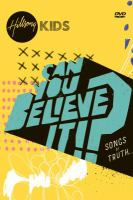 Cover image for Can you believe it!? : songs of truth / Hillsong Kids.