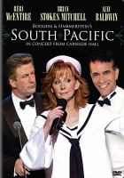 Cover image for South Pacific in concert from Carnegie Hall [DVD] / music by Richard Rodgers ; lyrics by Oscar Hammerstein II ; Book by Oscar Hammerstein II and Joshua Logan ; adapted from the Pulitzer Prize-winning novel Tales of the South Pacific by James A. Michener ; orchestrations by Robert Russell Bennett ; dance and incidental music arranged by Trude Rittmann ; a production of Thirteen/WNET New York, Carnegie Hall Corporation, and the Rodgers & Hammerstein Organization.