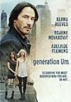 Cover image for Generation um [DVD] / director, Mark Mann ; producers, Alison Palmer Bourke, Caroline Kaplan, Lemore Syvan ; writer Mark Mann.