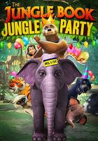 Cover image for The jungle book. Jungle party [DVD] / created and produced by DQ Entertainment ; producer/director, Tapaas Chakravarti.