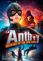 Cover image for Antboy [DVD] : revenge of the red fury / Nimbus Films presents ; story and screenplay by Anders Ølholm ; director, Ask Hasselbalch; produced by Nimbus Film APS ; supported by Danish Film Institute [and eight others].