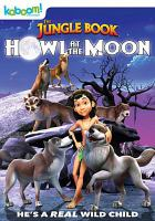 Cover image for Howl at the moon [DVD] / directed by Tapaas Chakravarti.
