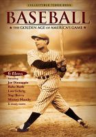 Cover image for Baseball [DVD] : the golden age of America's game / written & directed by Marino Amoruso ; produced by Myra Weinstein and Michael Stramiello.