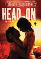 Cover image for Head-on [DVD] / screenplay & directed by Faith Akin.