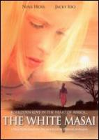 Cover image for The white Masai [DVD] = Die weisse Massai / Constantin Film presents ; produced by G©ơnter Rohrbach ; written by Johannes W. Betz ; directed by Hermine Huntgeburth.
