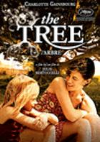 Cover image for The tree [DVD] / Les Films du Poisson and Taylor Media present in association with Screen Australia ; in coproduction with Arte France cin©♭ma, ARD/Degeto and WDR/Arte ; written by Julie Bertuccelli ; produced by Sue Taylor, Ya©±l Fogiel and Laetitia Gonzalez ; a film by Julie Bertuccelli.