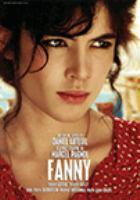 Cover image for Fanny [DVD] / une coproduction A.S. Films [and others] ; scénario, adaptation et dialogues of Daniel Auteuil ; produit par Alain Sarde et Jerome Seydoux.