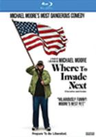 Cover image for Where to invade next [blu-ray] / director, Michael Moore.
