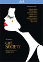 Cover image for Café society [blu-ray] / Amazon Studios presents in association with Gravier Productions ; a Perdido production ; producers, Letty Aronson, Stephen Tenenbaum, Edward Walson ; director and writer, Woody Allen.