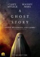 Cover image for A ghost story [DVD] / director, David Lowery.
