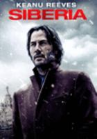 Cover image for Siberia [DVD] / [producers, Stephen Hamel [and four others] ; writers, Stephen Hamel, Scott B. Smith ; directors, Matthew Ross].
