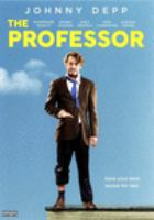 Cover image for The professor [DVD] / directed by Wayne Roberts.