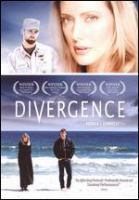 Cover image for Divergence [DVD] / Cinema Five Films ; produced by Christopher Zimmer, Michael Garza, Meg Sudlik ; written and directed by Patrick J. Donnelly.