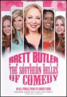 Cover image for Brett Butler presents the Southern belles of comedy [DVD] : an all female stand-up comedy tour.