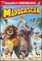 Cover image for Madagascar [DVD] / DreamWorks Animation SKG presents a PDI/DreamWorks production ; produced by Mireille Soria, Teresa Cheng ; written by Mark Burton & Billy Frolick and Eric Darnell & Tom McGrath ; directed by Eric Darnell, Tom McGrath.