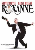 Cover image for Roxanne / Columbia Pictures presents ; a Daniel Melnick Indieprod & LA Films production ; a Fred Schepisi film ; screenplay by Steve Martin ; produced by Michael Rachmil & Daniel Melnick ; directed by Fred Schepisi.