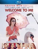 Cover image for Welcome to me [blu-ray] / directed by Shira Piven ; produced by Will Ferrell & Adam McKay.