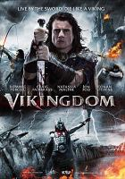 Cover image for Vikingdom [DVD] / [presented by] Epic Pictures Group and Kru Studios ; directed by Yusry Kru ; produced by Shireen M. Hashim.