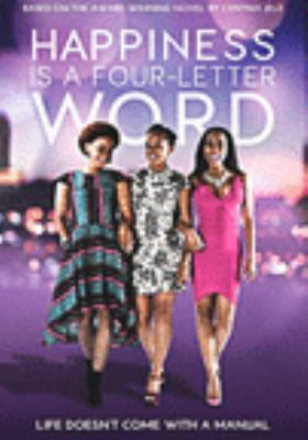 Cover image for Happiness is a four letter word [DVD] / directed by Thabang Moleya.