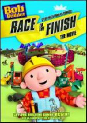 Cover image for Bob the builder. Race to the finish [DVD] / Hit Entertainment ; directed by Andy Burns, Geoff Walker.