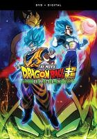 Cover image for Dragon ball super. Broly [DVD] : the movie / director, Tatsuya Nagamine.