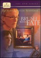 Cover image for Brush with fate [DVD] / Hallmark Hall of Fame ; Family Home Entertainment ; produced by Brent Shields ; teleplay by Richard Russo ; directed by Brent Shields.
