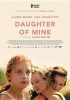 Cover image for Daughter of mine [DVD] / director, Laura Bispuri.