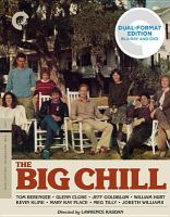 Cover image for The big chill [DVD] / Columbia Pictures presents a Carson Productions Group, Ltd. production of a Lawrence Kasdan film ; executive producers, Marcia Nasatir and Lawrence Kasdan ; written by Lawrence Kasdan & Barbara Benedek ; produced by Michael Shamberg ; directed by Lawrence Kasdan.