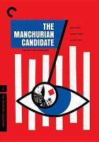 Cover image for The Manchurian candidate [DVD] / United Artists ; Metro Goldwyn Mayer ; M.C. Productions ; executive producer, Howard W. Koch ; screenplay by George Axelrod ; produced by George Axelrod and John Frankenheimer ; directed by John Frankenheimer.