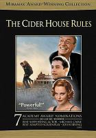 Cover image for The cider house rules [DVD] = L'œuvre de dieu, la part du diable / Miramax Films presents a Film Colony Production ; screenplay by John Irving ; produced by Richard N. Gladstein ; directed by Lasse Hallström.
