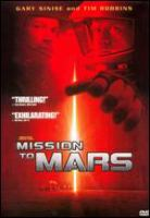 Cover image for Mission to Mars [DVD] / Touchstone Pictures presents ; a Jacobson Company production ; a Brian de Palma film ; produced by Tom Jacobson ; story by Lowell Cannon and Jim Thomas & John Thomas ; screenplay by Jim Thomas & John Thomas and Graham Yost ; directed by Brian De Palma.