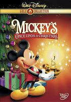 Cover image for Mickey's once upon a Christmas [DVD] / Disney presents ; director, Toby Shelton ; narration written by Thomas Hart, Eddie Guzelian ; produced by Walt Disney Television Animation.