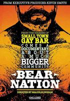 Cover image for Bear nation [DVD] / View Askew Productions ; producer/director, Malcolm Ingram.