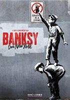 Cover image for Banksy does New York / HBO Documentary Films presents in association with Matador Content and Permanent Wave productions ; produced by Jack Turner, Chris Moukarbel ; directed by Chris Moukarbel.