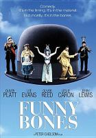 Cover image for Funny bones [DVD] / Hollywood Pictures presents ; producers, Simon Fields, Peter Chelsom ; written by Peter Chelsom & Peter Flannery ; directed by Peter Chelsom.