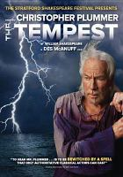 Cover image for The Tempest [DVD] / the Stratford Shakespeare Festival and Melbar Entertainment Group in association with Bravo! and eOne Films present ; produced by Barry Avrich ; written by William Shakespeare ; directed for the stage by Des McAnuff.