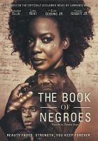 Cover image for The book of Negroes [DVD] / BET Networks presents ; in association with CBC ; a Conquering Lion Pictures, Out of Africa Entertainment production ; in association with Idlewild Films and Entertainment One ; story by Lawrence Hill and Clement Virgo ; teleplay by Clement Virgo ; directed by Clement Virgo.