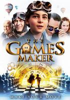 Cover image for The games maker [DVD] / director, Juan Pablo Buscarini.