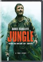Cover image for Jungle [DVD] / Momentum Pictures, Screen Australia ; produced by Dana Lustig, Gary Hamilton, Mike Garrawy, Todd Fellman ; written by Justin Monjo ; directed by Greg McLean.