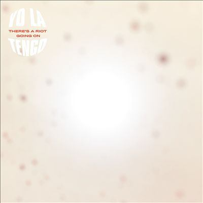 Cover image for There's a riot going on [compact disc] / Yo La Tengo.