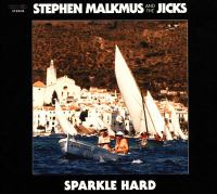 Cover image for Sparkle Hard [compact disc] / Stephen Malkmus and the Jicks.