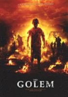 Cover image for The Golem / Epic Pictures presents a Dread original ; written by Ariel Cohen ; directed by Yoav & Doron Paz ; produced by Shalom Eisenbach.
