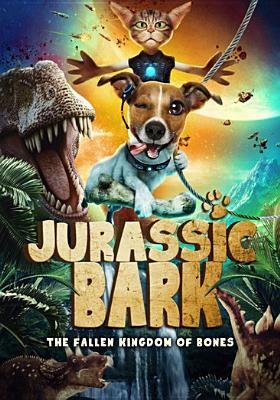 Cover image for Jurassic bark [DVD] / producer, Ryan Ardent ; director, Jason Wright.
