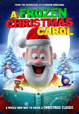 Cover image for A frozen Christmas Carol [DVD] / directed by Sandy Lynn Smith ; produced by Wally Silver.